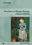 Das Innere-Kinder-Retten: Sanfte Traumaverarbeitung bei Komplextraumatisierung (Therapie & Beratung)